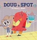 Véronique Cauchy et  Jorfe - Doug & Spot - Le PROUT géant.