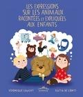 Véronique Cauchy - Expressions sur les animaux racontées et expliquées aux enfants.