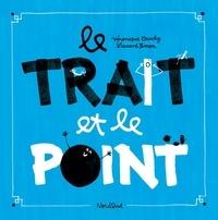 Véronique Cauchy et Laurent Simon - Le trait et le point.