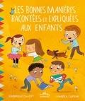 Véronique Cauchy et Manola Caprini - Les bonnes manières racontées et expliquées aux enfants.