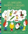Véronique Cauchy et Amélie Falière - Les expressions racontées et expliquées aux enfants.