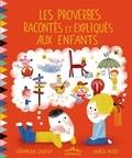 Véronique Cauchy et Amélie Falière - Les proverbes racontés et expliqués aux enfants.