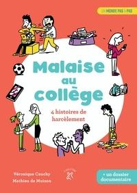 Véronique Cauchy et Mathieu de Muizon - Malaise au collège - 4 histoires de harcèlements.