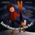 Véronique Cauchy et Anne-Angélique Zémour - Quand maman part au Pôle Nord ! Quand maman part au Pôle Sud !.
