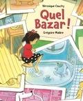 Véronique Cauchy et Grégoire Mabire - Quel bazar !.