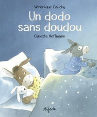 Véronique Cauchy et Ginette Hoffmann - Un dodo sans doudou.