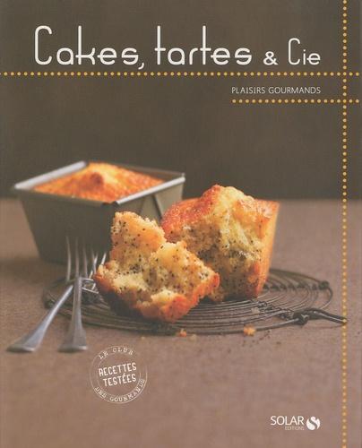 Véronique Cauvin et Solveig Darrigo-Dartinet - Cakes, tartes et Cie.