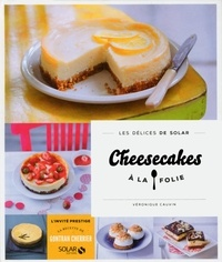 Véronique Cauvin - Cheesecakes à la folie.