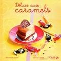 Véronique Cauvin - Délices aux caramels.