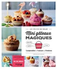 Véronique Cauvin - Mini gâteaux magiques - 1 préparation + 1 cuisson = 3 textures.