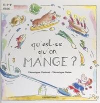 Véronique Chabrol et Véronique Deiss - Qu'est-ce qu'on mange ?.