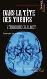 Véronique Chalmet - Dans la tête des tueurs - Portraits de profilers.