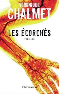 Véronique Chalmet - Les Ecorchés.