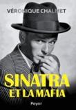 Véronique Chalmet - Sinatra et la mafia.