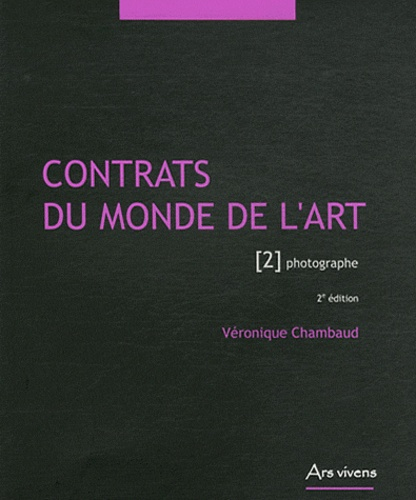 Véronique Chambaud - Contrats du monde de l'art - Tome 2, Photographe.