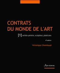 Véronique Chambaud - Contrats du monde de l'art - Tome 1, Artiste peintre, sculpteur, illustrateur, plasticien.