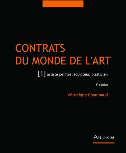 Véronique Chambaud - Contrats du monde de l'art - Tome 1, Artiste peintre, sculpteur, illustrateur, plasticien.