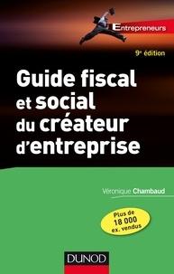 Véronique Chambaud - Guide fiscal et social du créateur d'entreprise - 9e éd..