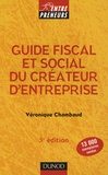 Véronique Chambaud - Guide fiscal et social du créateur d'entreprise.