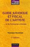 Véronique Chambaud - Guide juridique et fiscal de l'artiste - Et de l'entreprise artistique.