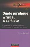 Véronique Chambaud - Guide juridique et fiscal de l'artiste - S'installer et choisir son statut, promouvoir et protéger son oeuvre.