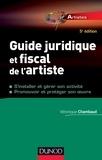 Véronique Chambaud - Guide juridique et fiscal de l'artiste - S'installer et choisir son statut.