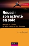 Véronique Chambaud - Réussir son activité en solo - Métiers du conseil, de la formation et des services.