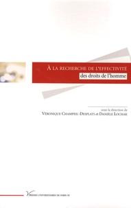 Véronique Champeil-Desplats et Danièle Lochak - A la recherche de l'effectivité des droits de l'homme.
