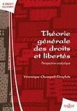 Véronique Champeil-Desplats - Théorie générale des droits et libertés - Perspective analytique.