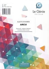 Véronique Chane-Alune - ARCU Epreuve E2 : Analyse et traitement de situations liées à l'accueil - Sujets d'examen.