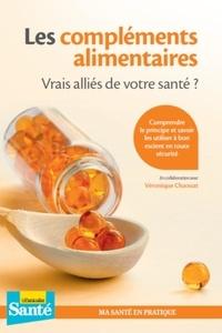 Véronique Chaouat - Les compléments alimentaires - Vrais alliés de votre santé ?.