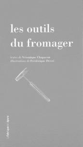 Véronique Chapacou - Les outils du fromager.