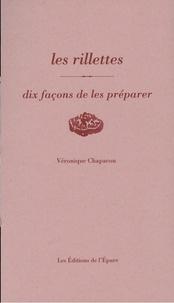 Véronique Chapacou - Les rillettes - Dix façons de les préparer.