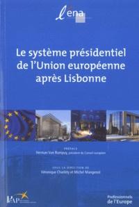 Véronique Charléty et Michel Mangenot - Le système présidentiel de l'Union européenne après Lisbonne.