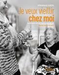 Véronique Châtel et Serge Verglas - Je veux vieillir chez moi - Reportage sur les auxiliaires de vie.