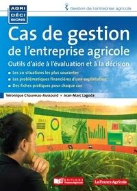 Véronique Chauveau et Jean-Marc Lagoda - Cas de gestion de l'entreprise agricole - Outils d'aide à la décision.