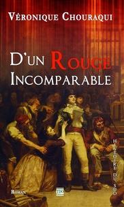 Véronique Chouraqui - D'un rouge incomparable.
