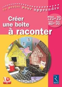 Véronique Clément - Créer une boite à raconter TPS-PS-MS-GS. 1 CD audio