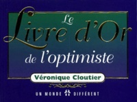 Véronique Cloutier - Le livre d'or de l'optimiste.