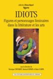 Véronique Cnockaert et Bertrand Gervais - Idiots - Figures et personnages liminaires dans la littérature et les arts.