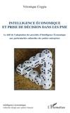 Véronique Coggia - Intelligence économique et prise de décision dans les PME - Le défi de l'adaptation des procédés d'intelligence économique aux particularités culturelles des petites entreprises.