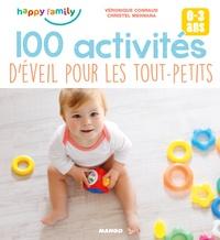 Véronique Conraud et Christel Mehnana - 100 activités d'éveil pour les tout-petits - 0-3 ans.