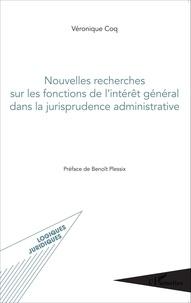 Véronique Coq - Nouvelles recherches sur les fonctions de l'intérêt général dans la jurisprudence administrative.