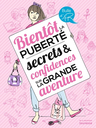Véronique Corgibet et Sophie Bouxom - Bientôt la puberté - Secrets et confidences sur la grande aventure.