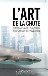 Véronique Côté et Jean-Michel Girouard - Art de la chute (L').