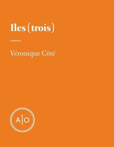 Véronique Côté - Iles (trois).