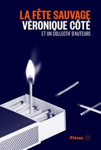 Véronique Côté et Steve Gagnon - La fête sauvage.