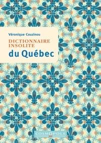 Véronique Couzinou - Dictionnaire insolite du Québec.