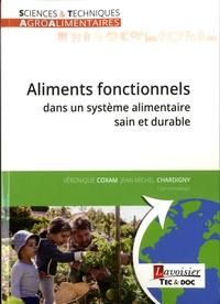 Véronique Coxam et Jean-Michel Chardigny - Aliments fonctionnels dans un système alimentaire sain et durable.