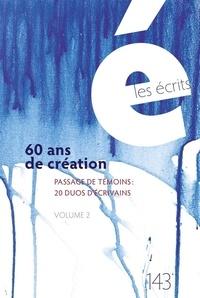 Véronique Cyr et Carole David - Les écrits. No. 143. Mars 2015 - 60 ans de création. Passage de témoins : 20 duos d'écrivain. Volume 2.